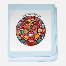 We Survived!2012 Mayan Calendar baby blanket