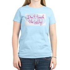 Don't touch the Belly! Women's Pink T-Shirt