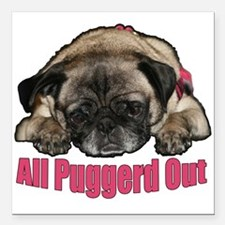 """Puggerd out Square Car Magnet 3"""" x 3"""""""
