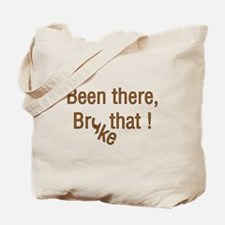 Been there Broke that Tote Bag