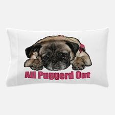 Puggerd out Pillow Case