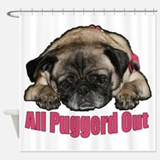 Puggerd out Shower Curtain