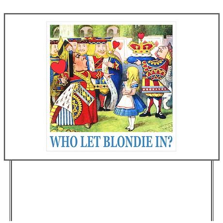 Who Let Blondie In? Yard Sign