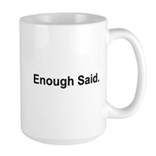 I'm Right / Enough Said #2 Mug