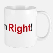 I'm Right Mug