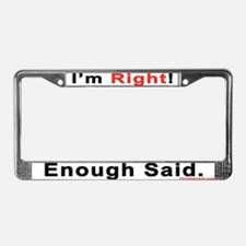I'm Right License Plate Frame