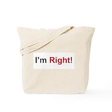 I'm Right / Enough Said Tote Bag