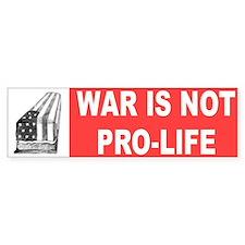 war not prolife... Bumper Bumper Sticker