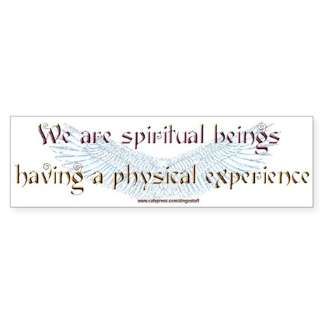 """Spiritual Beings"" Bumper Sticker"