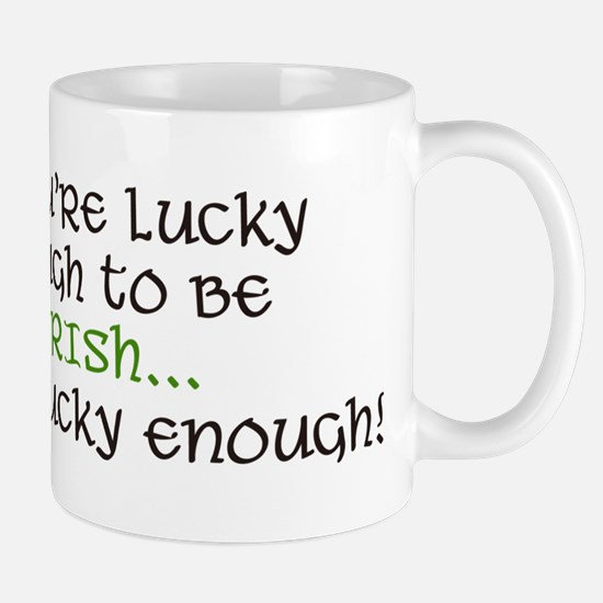 You're Lucky Enough Mug