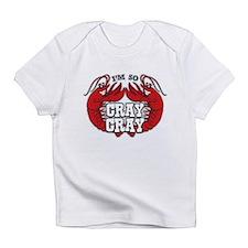 Cray Cray Infant T-Shirt