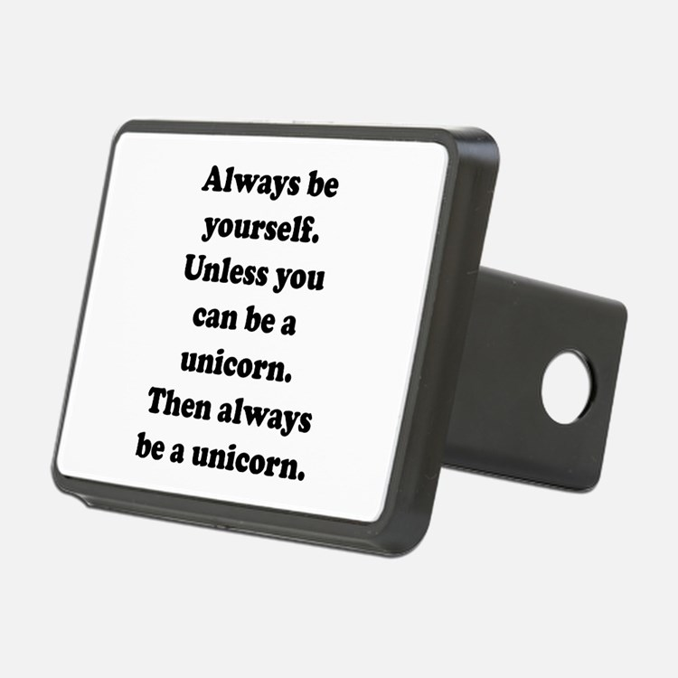 Then always be a unicorn Hitch Cover