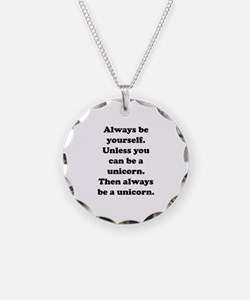 Then always be a unicorn Necklace