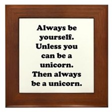 Then always be a unicorn Framed Tile