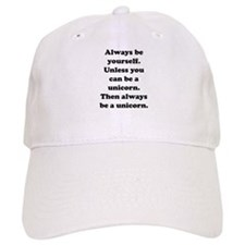 Then always be a unicorn Baseball Cap