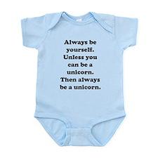 Then always be a unicorn Infant Bodysuit