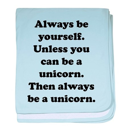 Then always be a unicorn baby blanket