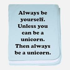 Then always be a unicorn baby blanket