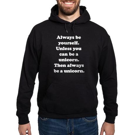 Then always be a unicorn Hoodie (dark)