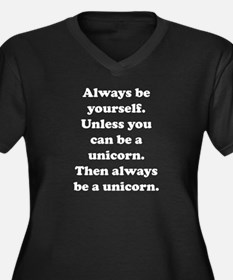 Then always be a unicorn Women's Plus Size V-Neck
