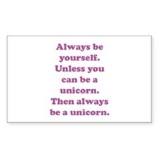 Then always be a unicorn Decal