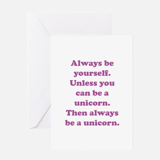 Then always be a unicorn Greeting Card