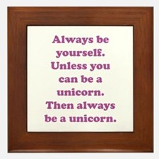 Then always be a unicorn Framed Tile