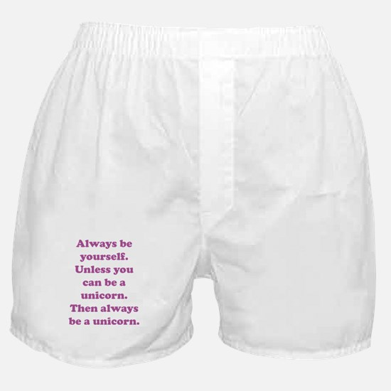 Then always be a unicorn Boxer Shorts