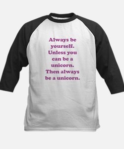 Then always be a unicorn Kids Baseball Jersey