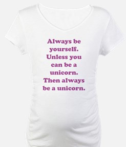 Then always be a unicorn Shirt