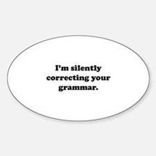 I'm Silently Correcting Your Grammar Decal