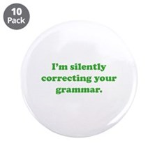 """I'm Silently Correcting Your Grammar 3.5"""" Button ("""