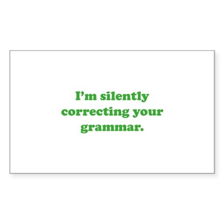 I'm Silently Correcting Your Grammar Sticker (Rect