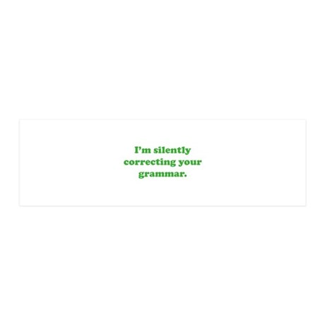 I'm Silently Correcting Your Grammar 42x14 Wall Pe