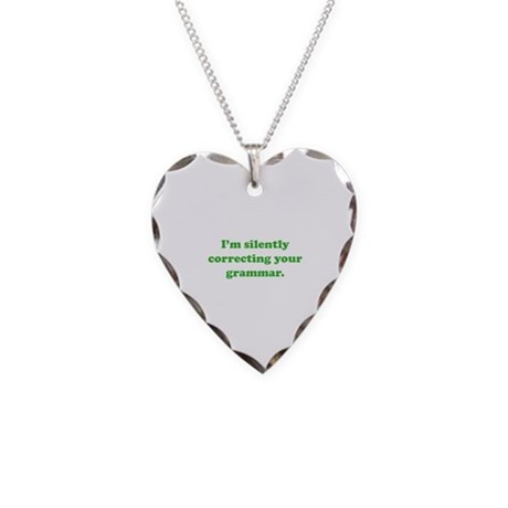 I'm Silently Correcting Your Grammar Necklace Hear