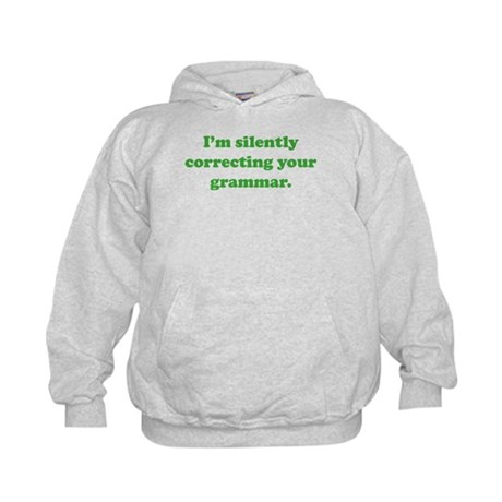 I'm Silently Correcting Your Grammar Kids Hoodie