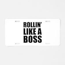 Rollin' Like A Boss Aluminum License Plate