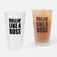 Rollin' Like A Boss Drinking Glass