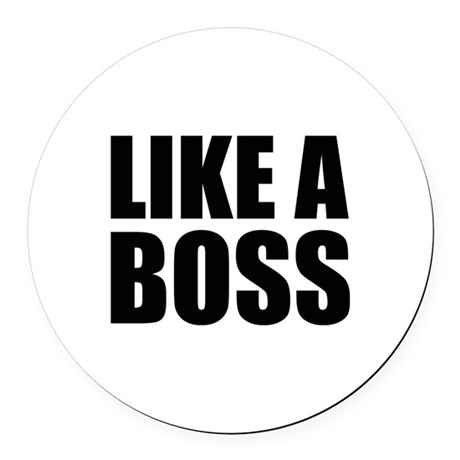Like A Boss Round Car Magnet