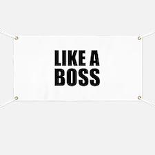 Like A Boss Banner