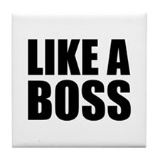 Like A Boss Tile Coaster