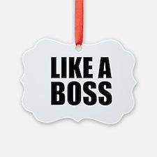 Like A Boss Ornament