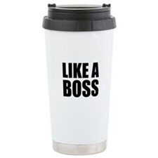 Like A Boss Travel Coffee Mug