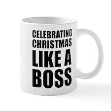 Celebrating Christmas Like A Boss Mug