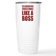 Celebrating Christmas Like A Boss Travel Mug