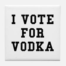 I Vote For Vodka Tile Coaster