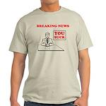 You Suck! Light T-Shirt
