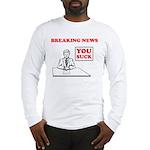 You Suck! Long Sleeve T-Shirt