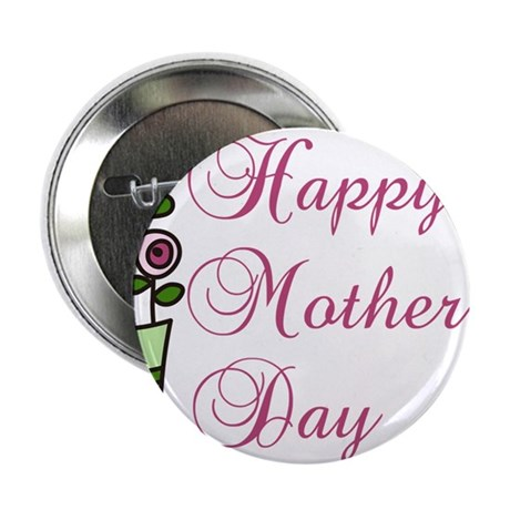 "Happy Mother's Day 2.25"" Button"