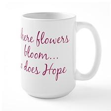 Where Flowers Bloom Mug